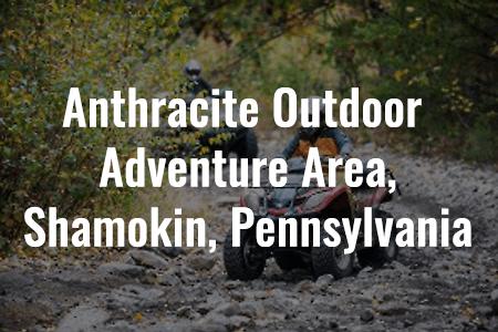Anthracite Outdoor Adventure Area - Shamokin, Pennsylvania