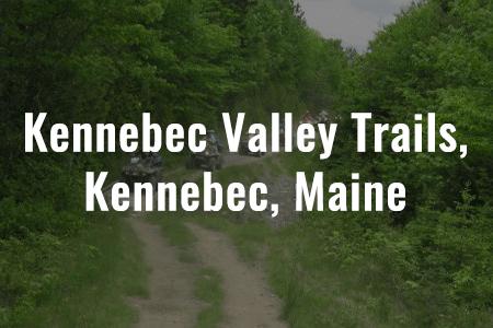 Kennebec Valley Trails - Kennebec, Maine