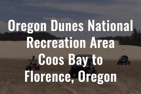 Oregon Dunes National Recreation Area - Coos Bay to Florence, Oregon