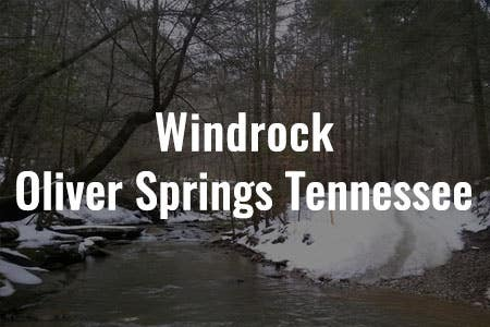 Windrock - Oliver Springs, Tennessee
